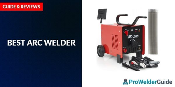 Best Arc Welder – Guide and Review 2
