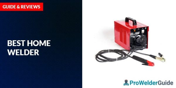 Best Home Welder – Guide and Review 2